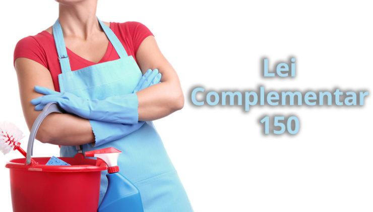 Lei Complementar 150 que regulamenta o Emprego Doméstico completa dois anos em junho